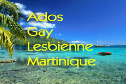 Ados Gay Lesbienne de MARTINIQUE