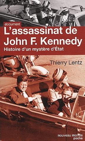 L'assassinat de John F. Kennedy - Histoire d'un mystère d'Etat