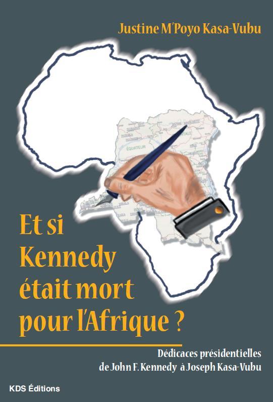Et si Kennedy était mort pour l'Afrique ?