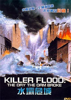 Killer Flood: The Day the Dam Broke